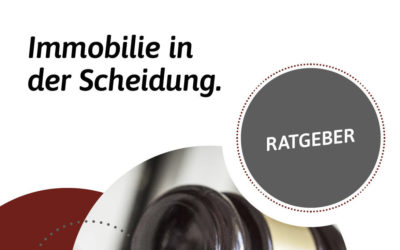 Ratgeber: Immobilie in der Scheidung in der Region Nürnberg, Roth, Schwabach, Feucht